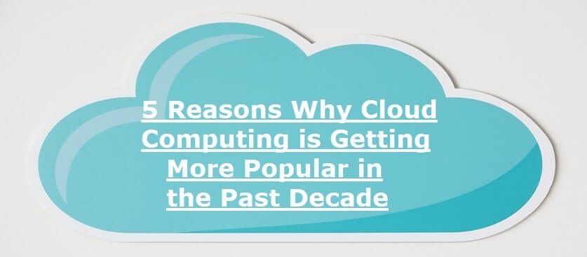 reasons why cloud computing is getting more popular
